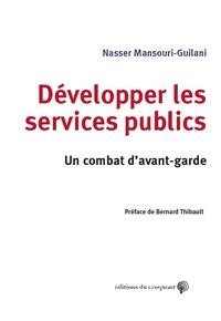Nasser Mansouri-Guilani - Développer les services publics - Un combat d'avant-garde.