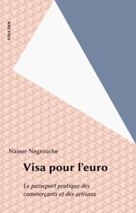 Nasser Negrouche - Visa pour l'euro - Le passeport pratique des commerçants et artisans.