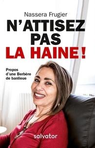 Deedr.fr N'attisez pas la haine! - Propos d'une Berbère de banlieue Image