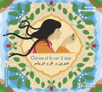 Nassereh Mossadegh et Sylvie Faur - Chirine et le ver à soie.