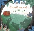 Nassereh Mossadegh et Emilie Dedieu - Citrouille qui roule - Conte d'Iran bilingue français-persan.