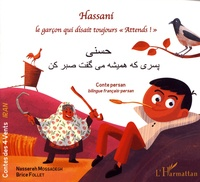 "Nassereh Mossadegh et Brice Follet - Hassani, le garçon qui disait toujours ""Attends !""."