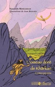 Nassereh Mossadegh - L'oiseau doré de Khârkan - Contes persans.