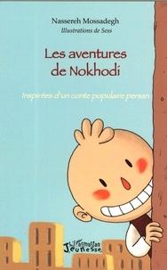 Nassereh Mossadegh - Les aventures de Nokhodi - Inspirées d'un conte populaire persan.