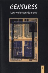 Nassim Amrouche et Etienne Kippelen - Censures - Les violences du sens.
