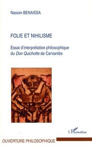 Nassim Benaissa - Folie et nihilisme - Essai d'interprétation philosophique du Don Quichotte de Cervantès.
