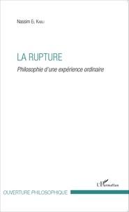 Nassim El Kabli - La rupture - Philosophie d'une expérience ordinaire.