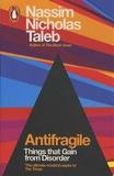 Nassim Nicholas Taleb - Antifragile - Things that Gain from Disorder.