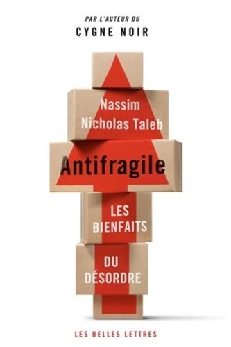Antifragile. Les bienfaits du désordre
