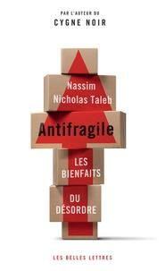 Nassim Nicholas Taleb - Antifragile - Les bienfaits du désordre.