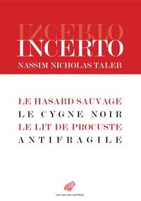 Nassim Nicholas Taleb - Incerto - 4 volumes : Le hasard sauvage ; Le cygne noir ; Le lit de Procuste ; Antifragile.