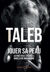 Livres téléchargés à partir d'itunes Jouer sa peau  - Asymétries cachées dans la vie quotidienne 9782251447599 par Nassim Nicholas Taleb RTF CHM