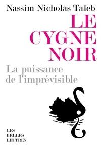 Nassim Nicholas Taleb - Le cygne noir - La puissance de l'imprévisible.
