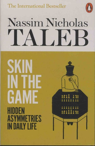 Skin in the Game. Hidden Asymmetries in Daily Life