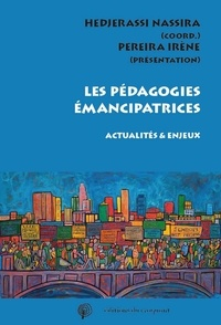Nassira Hedjerassi et Irène Pereira - Pédagogies émancipatrices : actualités et enjeux.