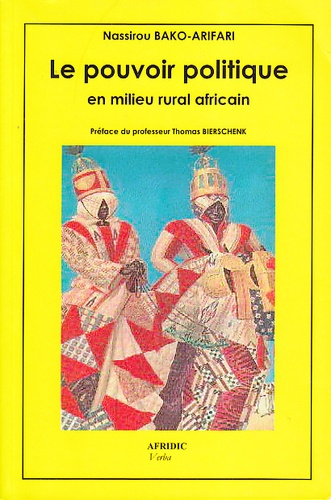 Nassirou Bako-arifari - Le pouvoir politique en milieu rural africain - Les cas du Bénin et du Niger.
