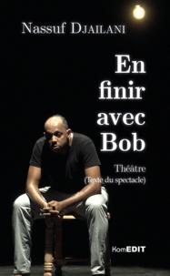 Nassuf Djailani - En finir avec Bob.