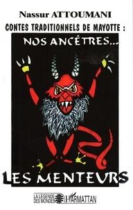 Nassur Attoumani - Contes traditionnels de Mayotte : Nos ancêtres... les menteurs.