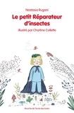 Nastasia Rugani et Charline Collette - Le petit Réparateur d'insectes.