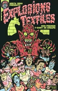 Nasty Samy - Explosions textiles - Mon premier t-shirt de groupe.