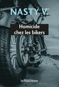 Nasty V. - Homicide chez les bikers.