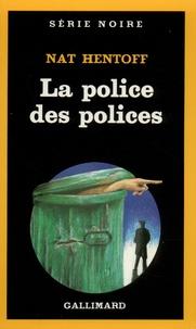 Nat Hentoff - La Police des polices.