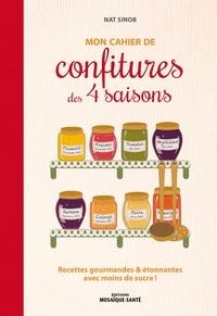 Nat Sinob - Mon cahier de confitures des 4 saisons - Recettes gourmandes & étonnantes.