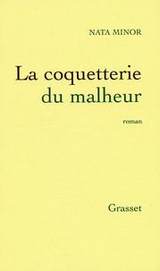 Nata Minor - La coquetterie du malheur.