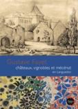 Natacha Abriat et Alix Audurier-Cros - Gustave Fayet - Châteaux, vignobles et mécénat en Languedoc.