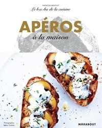 Natacha Arnoult - Le B.A-B.A de la cuisine -  Apéros à la maison.