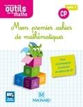 Natacha Besset et Isabelle Culoma - Mon premier cahier de mathématiques CP cycle 2 Les nouveaux outils pour les maths.