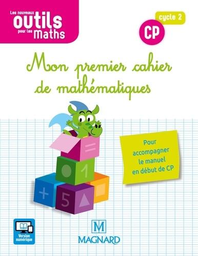Mon premier cahier de mathématiques CP cycle 2 Les nouveaux outils pour les maths  Edition 2018