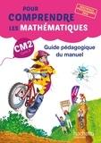 Natacha Bramand et Paul Bramand - Mathématiques CM2 Cycle 3 Pour comprendre les mathématiques - Guide pédagogique du manuel.