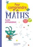 Natacha Bramand et Paul Bramand - Mathématiques CP Cycle 2 Pour comprendre les maths - Guide pédagogique.