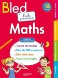 Natacha Bramand et Paul Bramand - Maths du CE1 au CM2 Le Bled Ecole primaire - 7-11 ans.