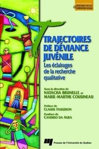 Natacha Brunelle et Marie-Marthe Cousineau - Trajectoires de déviance juvénile - Les éclairages de la recherche qualitative.