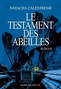 Natacha Calestrémé et Natacha Calestrémé - Le Testament des abeilles.