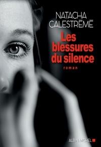 Natacha Calestrémé et Natacha Calestrémé - Les Blessures du silence.