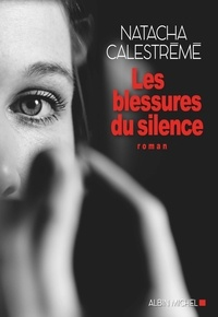 Ebook for Gate examen téléchargement gratuit Les blessures du silence 9782226435163 CHM in French par Natacha Calestrémé
