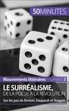Natacha Cerf et  50 minutes - Le surréalisme, de la poésie à la révolution - Sur les pas de Breton, Soupault et Aragon.