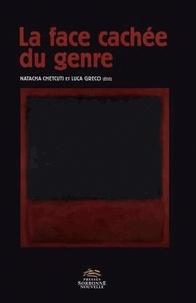 Natacha Chetcuti et Luca Greco - La face cachée du genre.