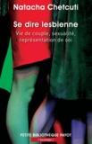Natacha Chetcuti - Se dire lesbienne - Vie de couple, sexualité, représentation de soi.