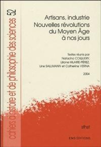 Natacha Coquery et Liliane Hilaire-Pérez - Artisans, industrie - Nouvelles révolutions du Moyen Age à nos jours.
