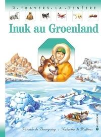 Natacha de Molènes et Pascale de Bourgoing - Inuk au Groenland.