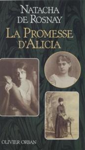 Natacha de Rosnay - La Promesse d'Alicia.