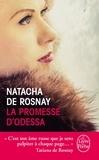 Natacha de Rosnay - La promesse d'Odessa.