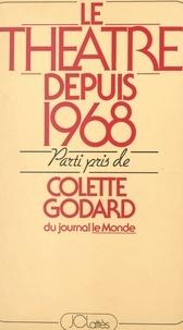 Natacha Decan et Colette Godard - Le théâtre depuis 1968.
