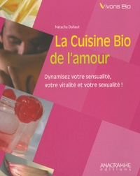Natacha Duhaut - La cuisine bio de l'amour.