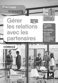 Natacha Faraga et Cédric Chartier - Parcours interactifs - Gérer les relations avec les partenaires 1re Bac Pro AGOrA - Corrigé.
