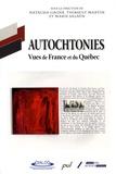 Natacha Gagné et Thibault Martin - Autochtonies - Vues de France et du Québec.